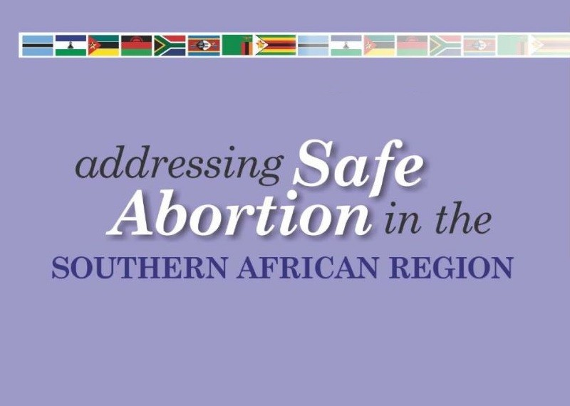 Addressing Safe Abortion in the Southern African Region