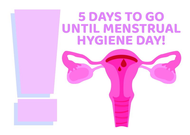 5 Days to go until Menstrual Hygiene Day!