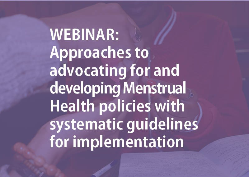 Join us for a high level discussion on approaches to advocating for and developing Menstrual Health policies with systematic guidelines for implementation